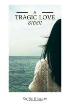A Tragic Love Story - Camren by laurengirls