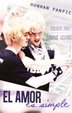[HunHan] El amor es simple by DannieHuang