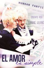 [HunHan] El amor es simple by DannieHuang