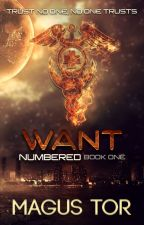 Want (Numbered #1, YA Scifi Dystopian) Wattpad Featured Story by MagusTor