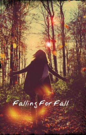 ~Falling For Fall~ (On Hold) by theoddoneoverthere