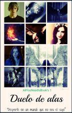 Duelo de alas -(Guerra de Reinos) by AllyouNeedisbooks1