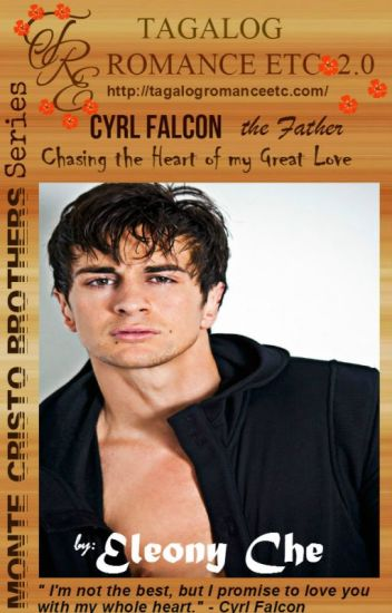 Monte Cristo the Father: Cyrl Falcon(Chasing the Heart of my Great Love) by: Eleony Che