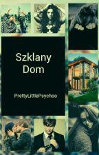 Szklany Dom by PrettyLittlePsychoo