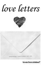 love letters || l.p. [short story] ✔ by lovechocolatee7
