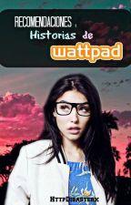 Recomendaciones; historias de Wattpad. by HttpDisasterx