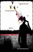 Ignorance & Innocence is Bliss by Morbiddreamer