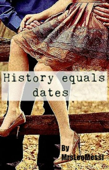 History equals dates