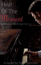"""Heat of the Moment (""""Random Notes"""") by WhimsicalDreamer_Q"""