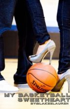 My basketball sweetheart by blakeelauren