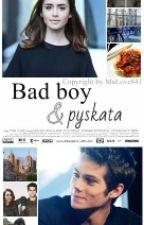 """""""Bad boy&pyskata"""" by MaLoVe841"""