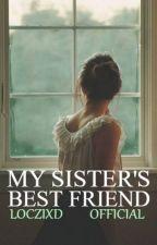 My sister's best friend • styles by LoczixD