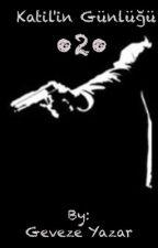 Katil'in Günlüğü •2• by KadirBayram3