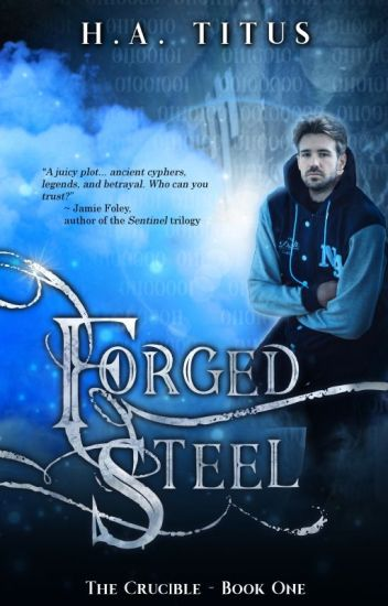 The Crucible, Book 1: Forged Steel
