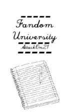 Fandom University by AttackOn21
