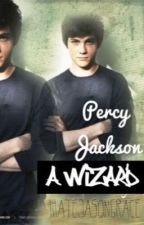 Percy Jackson-A Wizard ( Percy Jackson Harry Potter fanfic) #wattys2015 by Its_Called_Sarcasm