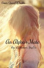 An Alpha's Mate by LadyJeze