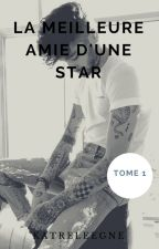La meilleure amie d'une star (tome 1) by Katreleegne