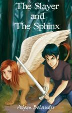 The Slayer and the Sphinx by ThisAdamGuy