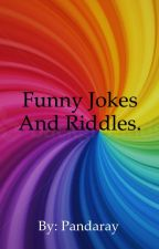 Funny Jokes And Riddles by pandaray