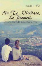 No te olvidare, lo prometí. [¡GDB! #2] by ValentinaDuran55