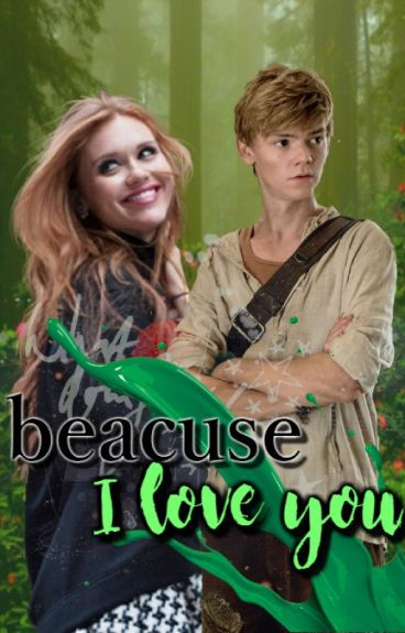 Because I Love You. || Newt ✔