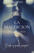 La Maldición de los Grey by Heaven_Moonlight