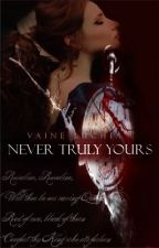 Never Truly Yours (PROBABLY NEVER UPDATING AGAIN SO DREAM ON BISHES) by VaineLuchia