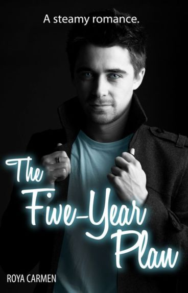 The Five-Year Plan #newadult #completed by RoyaStories
