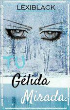 Tu Gélida Mirada [Gay / Yaoi] by lexiblack