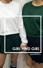 girl find girl. by spankitten