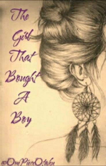 The Girl That Bought A Boy