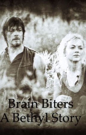Brain Biters (Bethyl story) by xLemonSqueezyx
