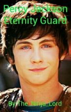 Percy Jackson: Eternity Guard by Darkness-Beyond