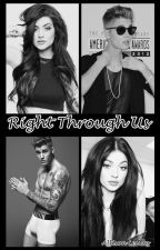Right Through Us.{Justin Bieber,Kylie Jenner.} by Badbluegirl21