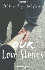 Our Love Stories [editing] by adorable_patt