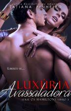 EM BREVE Luxuria Avassaladora - Livro 3 by Tatiana_Pinheiro