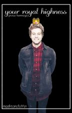 your royal highness // prince hemmings by mashtoncliffin