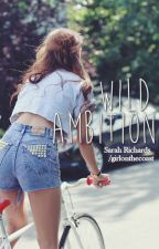 Wild Ambition by girlonthecoast