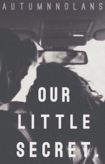 Our Little Secret.