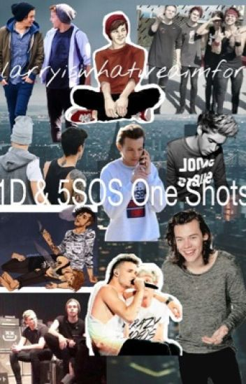 One Direction & 5SOS One Shots