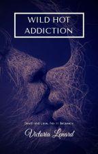 Wild Hot Addiction by MsSmile24