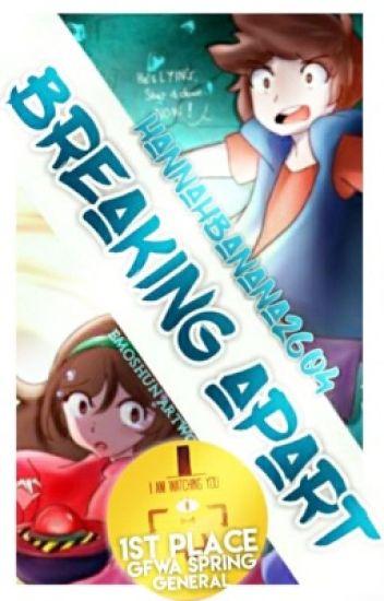 Breaking Apart (A Gravity Falls Fanfic)