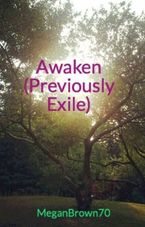 Awaken (Previously Exile) by MeganBrown70