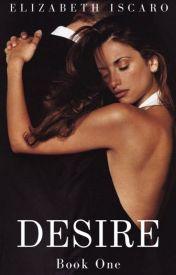 Desire- Book I #wattys2016 by elizabethrosem