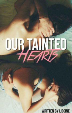 Our Tainted Hearts(#1 Confused Cliche Love Series) by Liscine