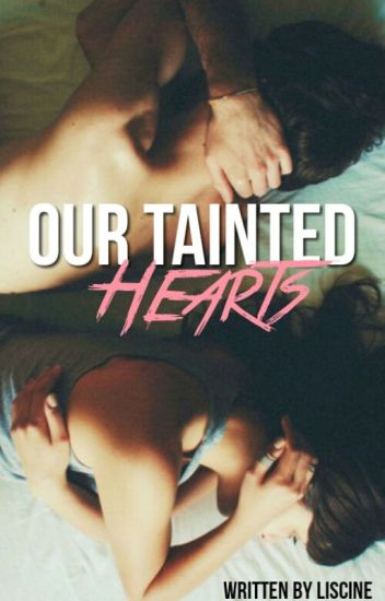 Our Tainted Hearts(#1 Confused Cliche Love Series)