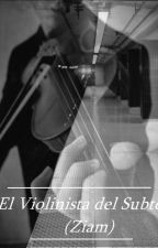 El violinista de la Estación / Ziam One Shot/ (Smut) by LarryftL0ve