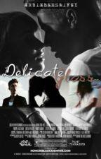 Delicate Glass (Justin Bieber Love Story) #Wattys2015 by mrbieberswifey