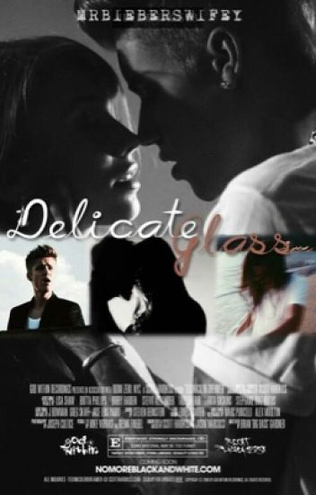 Delicate Glass (Justin Bieber Love Story) #Wattys2015